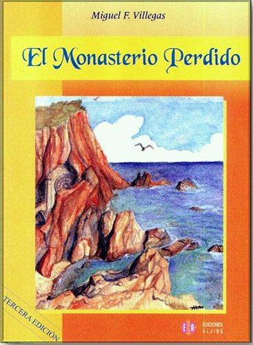 Portada del libro El Monasterio Perdido de Miguel F. Villegas