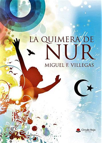 Portada del libro La Quimera de Nur de Miguel F. Villegas